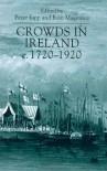 Crowds in Ireland, C.1720-1920 - Peter Jupp, Eoin Magennis