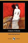 A Book of Ghosts (Dodo Press) - Sabine Baring-Gould