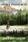 The Haymeadow - Gary Paulsen, Ruth Wright Paulsen
