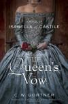The Queen's Vow: A Novel of Isabella of Castile - C.W. Gortner