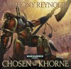 Chosen of Khorne - Anthony Reynolds