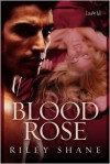 Blood Rose  - Riley Shane