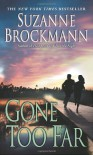 Gone Too Far - Suzanne Brockmann