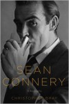 Sean Connery: A Biography - Christopher Bray