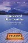 Manifest and Other Destinies: Territorial Fictions of the Nineteenth-Century United States - Stephanie LeMenager