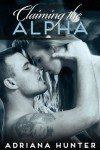 Claiming The Alpha (BBW Paranormal Shape Shifter Romance) (Wild Obsession #2) - Adriana Hunter