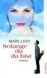 Solange du da bist - Marc Levy, Amelie Thoma