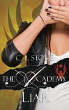 Liar: The Scarab Beetle Series: #2 (The Academy) - C. L. Stone