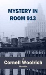 Mystery in Room 913 - Cornell Woolrich
