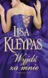 Wyjdź za mnie - Lisa Kleypas
