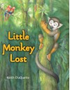 Little Monkey Lost - Keith DuQuette