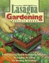 Lasagna Gardening: A New Layering System for Bountiful Gardens: No Digging, No Tilling,No Weeding, No Kidding! - Patricia Lanza