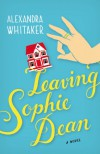 Leaving Sophie Dean - Alexandra Whitaker
