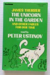 Unicorn in the Garden and Other Fables for Our Time - James Thurber, Peter Ustinov