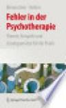 Fehler in Der Psychotherapie: Theorie, Beispiele Und Losungsansatze Fur Die Praxis - Stefan Bienenstein, Stefan Bienenstein