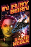 In Fury Born - David Weber