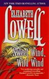 Sweet Wind, Wild Wind - Elizabeth Lowell