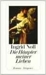 Die Häupter meiner Lieben - Ingrid Noll