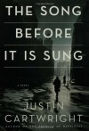 The Song Before It Is Sung: A Novel - Justin Cartwright