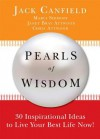 Pearls of Wisdom: 30 Inspirational Ideas to live your best life now - Jack Canfield, Jacob Nordby