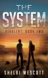The System  - Shelbi Wescott
