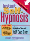 Instant Self-Hypnosis: How to Hypnotize Yourself with Your Eyes Open - Forbes Robbins Blair