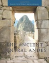 The Ancient Central Andes - Jeffrey Quilter