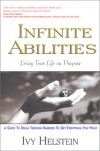 Infinite Abilities : Living Your Life On Purpose - Ivy Helstein