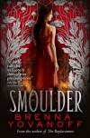 Smoulder - Brenna Yovanoff