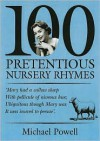100 Pretentious Nusery Rhymes - Powell Michael, Powell Michael