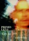 Czy to jest człowiek - Primo Levi