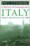 A History of Contemporary Italy: Society and Politics, 1943-1988 - Paul Ginsborg