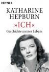 Ich: Geschichte meines Lebens: Geschichten meines Lebens - Katharine Hepburn