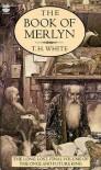 The Book of Merlyn - T.H. White, Sylvia Townsend Warner, Trevor Stubley
