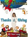 Thanks & Giving: All Year Long - Marlo Thomas