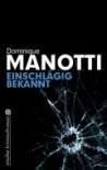 Einschlägig Bekannt - Dominique Manotti, Andrea Stephani