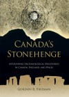 Canada's Stonehenge: Astounding Archaeological Discoveries in Canada, England, and Wales - Gordon Freeman