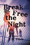 Break Free the Night - E.M. Fitch