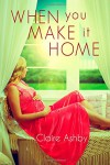 When You Make It Home - Claire Ashby