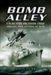 Bomb Alley - Falkland Islands 1982: Aboard HMS Antrim at War - David Yates