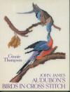 John James Audubon's Birds in Cross Stitch - Ginnie Thompson
