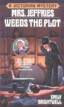 Mrs. Jeffries Weeds the Plot (Victorian Mystery) - Emily Brightwell