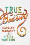 True Beauty - Carolyn Mahaney, Nicole Whitacre