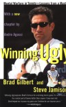 Winning Ugly: Mental Warfare in Tennis--Lessons from a Master - Brad Gilbert, Steve Jamison