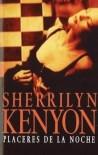 Placeres de la noche (Cazadores oscuros, #2) - Sherrilyn Kenyon