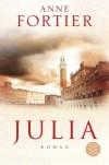Julia: Roman (Hochkaräter) - Anne Fortier