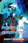 Against Gravity - Gary Gibson
