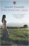 Una voce dal lago - Jennifer Donnelly, Egle Costantino