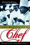 The Making of a Chef - Michael Ruhlman, Jeff Riggenbach