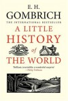 A Little History of the World - Ernst Hans Josef Gombrich, Caroline Mustill, Clifford Harper